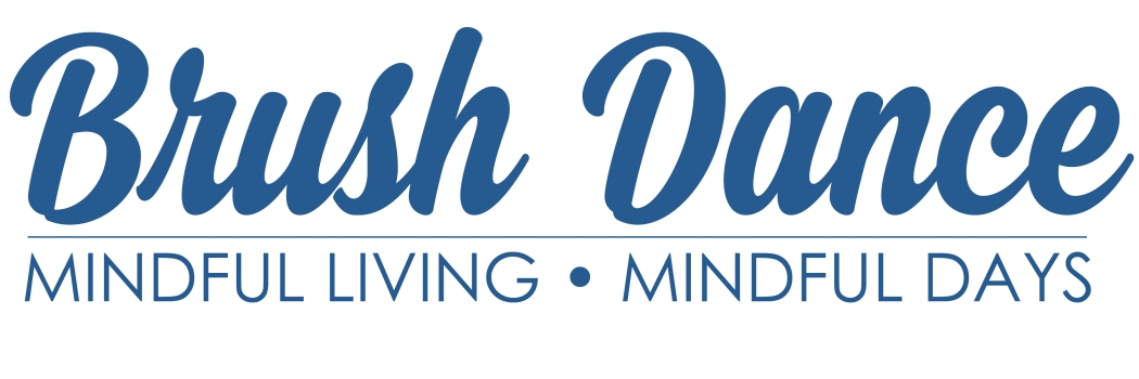 Brush Dance: Mindful Living - Mindful Days
