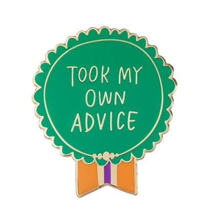 Took My Own Advice Pin